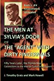 The Men At Sylvia's Door And  The Agent With Dirty Fingernails: Fifty Years Later, the Florida Keys' Connections to the Warren Commission (JFK Assassination Unraveled) (Volume 1)