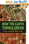 How the Earth Turned Green: A Brief 3...