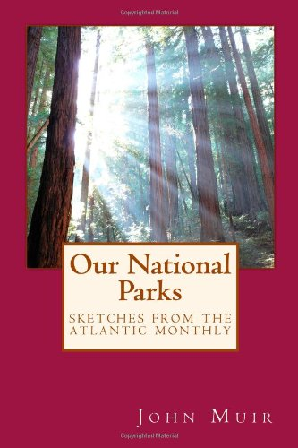 Unsere Nationalparks: Sketches from the Atlantic Monthly