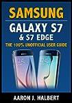 Samsung Galaxy S7 & S7 Edge: The 100%...