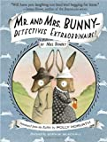 Mr. and Mrs. Bunny--Detectives Extraordinaire! (0375865306) by Horvath, Polly