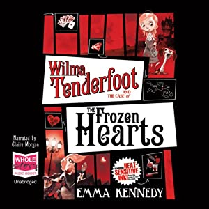 Wilma Tenderfoot and the Case of the Frozen Hearts | [Emma Kennedy]