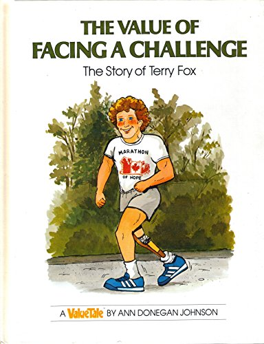 Value of Facing a Challenge: The Story of Terry Fox (Valuetales.)