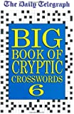 Daily Telegraph Big Book of Cryptic Crosswords 6: Bk.6