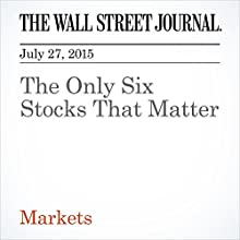 The Only Six Stocks That Matter (       UNABRIDGED) by Dan Strumpf Narrated by Ken Borgers