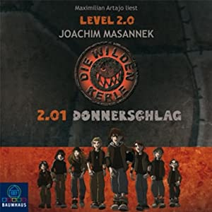 2.01 Donnerschlag (Die wilden Kerle Level 2.0) Hörbuch