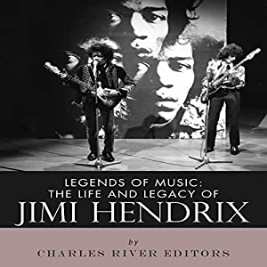 Legends of Music: The Life and Legacy of Jimi Hendrix Hörbuch von  Charles River Editors Gesprochen von: Scott Clem