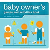 img - for The Baby Owner's Games and Activities Book (Owner's and Instruction Manual) book / textbook / text book