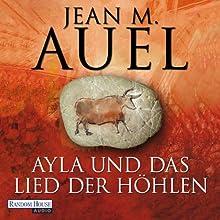 Ayla und das Lied der Höhlen (Ayla 6) Hörbuch von Jean M. Auel Gesprochen von: Hildegard Meier