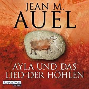 Ayla und das Lied der Höhlen (Ayla 6) Hörbuch