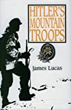 Hitler's Mountain Troops (1854090798) by Lucas, James Sidney