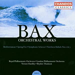 Bax: Orchestral Works, Vol. 2 by Chandos