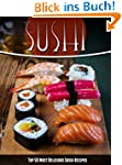 Sushi Recipes: The Top 50 Most Delici...