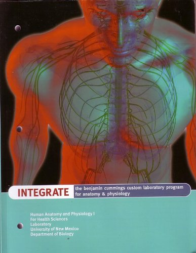 INTEGRATE: THE CUMMINGS CUSTOM LABORATORY PROGRAM FOR ANATOMY AND PHYSIOLOGY 2009