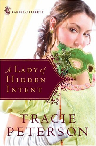 A Lady of Hidden Intent (Ladies of Liberty #2)
