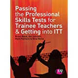 Passing the Professional Skills Tests for Trainee Teachers and Getting into ITTby Bruce Bond