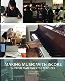 img - for Making Music with iSCORE: Support Materials for Teachers book / textbook / text book