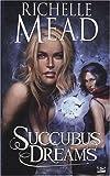 Succubus Dreams par Richelle Mead