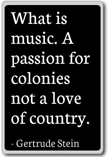 What is music. A passion for colonies not a ... - Gertrude Stein - fridge magnet, Black - Magnete frigo
