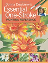 Free Donna Dewberry's Essential One-Stroke Painting Reference Ebooks & PDF Download