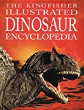 The Kingfisher Illustrated Dinosaur Encyclopedia (0753452871) by Burnie, David