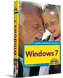 Windows 7 - leichter Einstieg für Senioren - Sehr verständlich, große Schrift, Schritt für Schritt