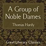 A Group of Noble Dames | Thomas Hardy