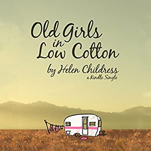Old Girls in Low Cotton Audiobook
