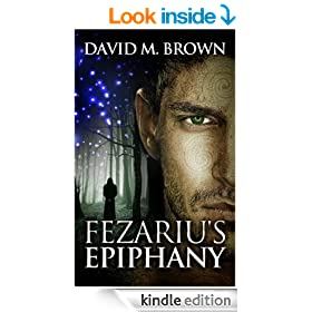 Fezariu's Epiphany (The Elencheran Chronicles Book 1)