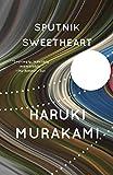 Sputnik Sweetheart: A Novel