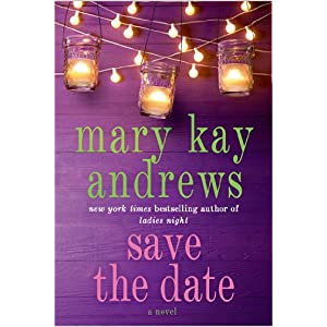 Save the Date by mary Kay Andrews