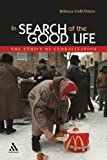 In Search of the Good Life: The Ethics of Globalization