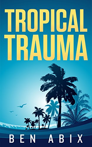 Book: Tropical Trauma by Ben Abix