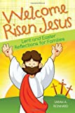 img - for Welcome Risen Jesus: Lent and Easter Reflections for Families book / textbook / text book