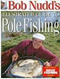 img - for Bob Nudd's Illustrated Guide to Pole Fishing book / textbook / text book