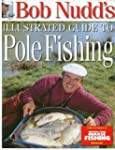 Bob Nudd's Illustrated Guide to Pole...