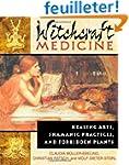 Witchcraft Medicine: Healing Arts, Sh...