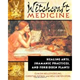 Witchcraft Medicine: Healing Arts, Shamanic Practices, and Forbidden Plantsby Claudia M�ller-Ebeling