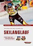 Offizieller DSV-Lehrplan Skilanglauf: Technik.Unterrichten.Praxis - Mit Tipps von Magdalena Neuner und Jochen Behle