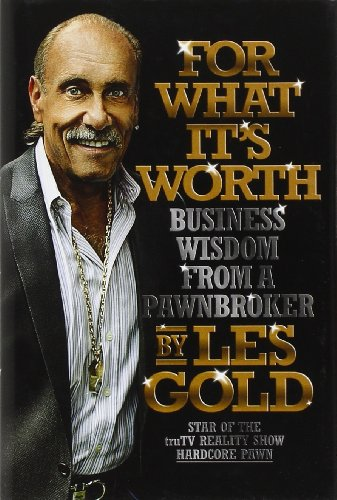 For What It's Worth: Business Wisdom from a Pawnbroker hier kaufen