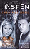 Nancy Holder Buffy the Vampire Slayer/Angel Unseen: Long Way Home Bk. 3 (Buffy/Angel Crossover)
