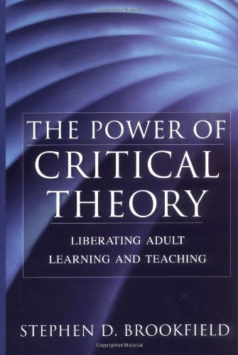 The Power of Critical Theory: Liberating Adult Learning...