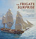 The Frigate Surprise: The Complete Story of the Ship Made Famous in the Novels of Patrick O'Brian (0393070093) by Hunt, Geoff