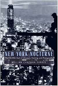 Amazon.com: New York Nocturne: The City After Dark in