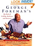 George Foreman's Big Book of Grilling...