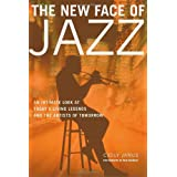 The New Face of Jazz: An Intimate Look at Today's Living Legends and the Artists of Tomorrow ~ Cicily Janus