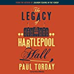 The Legacy of Hartlepool Hall | Paul Torday