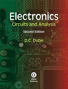 Electronics: Circuits and Analysis by Alpha Science Intl Ltd