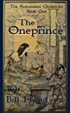 img - for The Oneprince (The Redaemian Chronicles Book 1) book / textbook / text book