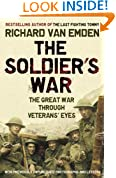 The Soldier's War: The Great War through Veterans' Eyes